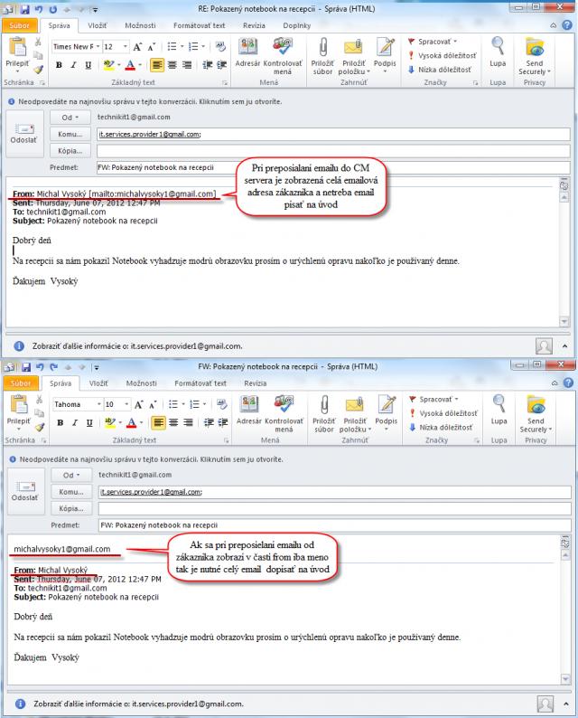 Príklad preposielaných emailov od zákazníka v dvoch alternatívach. Odlíšené sú podľa prítomnosti emailovej adresy zákazníka v časti From: